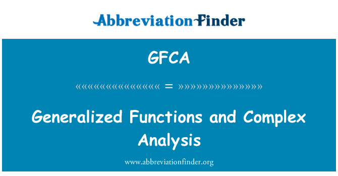 GFCA: Generalized Functions and Complex Analysis