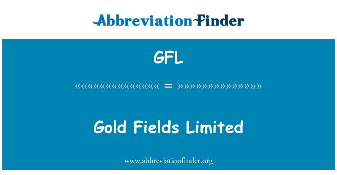 GFL: Gold Fields Limited