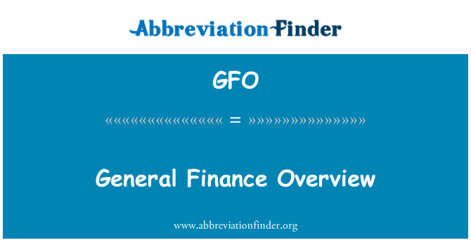 GFO: General Finance Overview