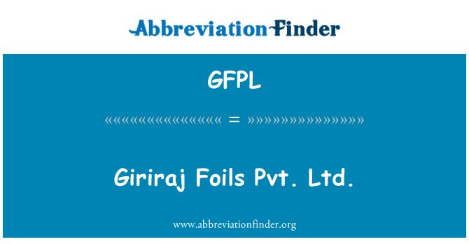 GFPL: Giriraj Foils Pvt. Ltd.