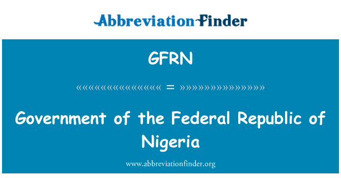 GFRN: Government of the Federal Republic of Nigeria