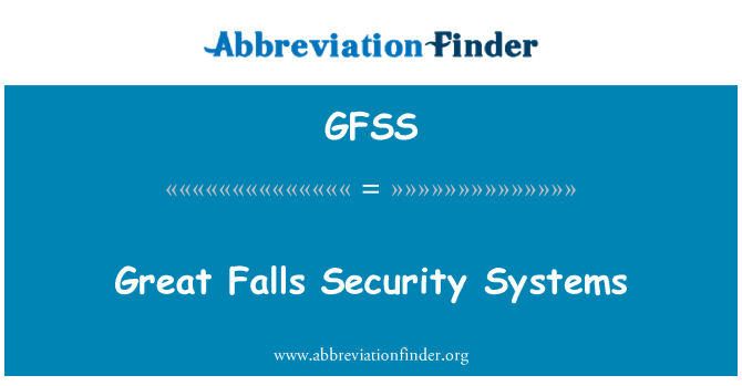 GFSS: Great Falls Security Systems