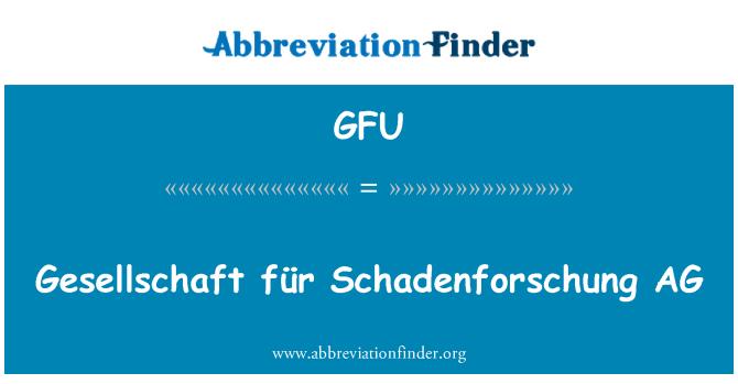 GFU: Gesellschaft für Schadenforschung AG