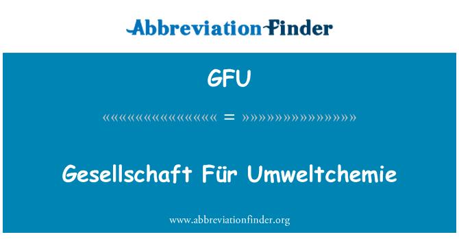 GFU: Gesellschaft Für Umweltchemie