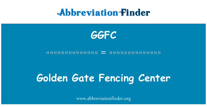GGFC: Golden Gate Fencing Center