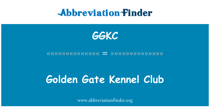 GGKC: Golden Gate Kennel Club