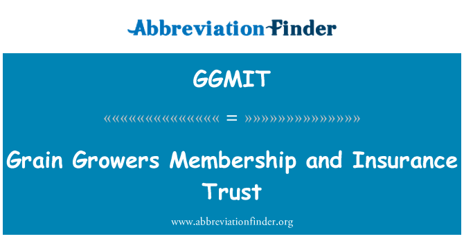 GGMIT: Grain Growers Membership and Insurance Trust