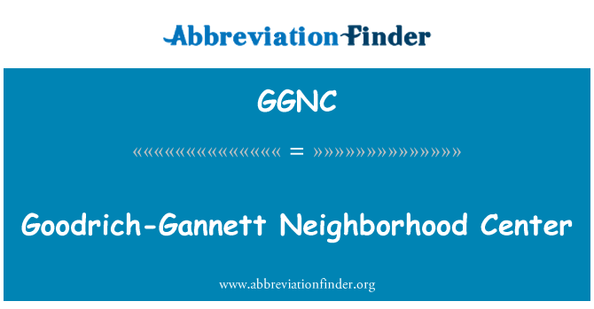 GGNC: Goodrich-Gannett Neighborhood Center