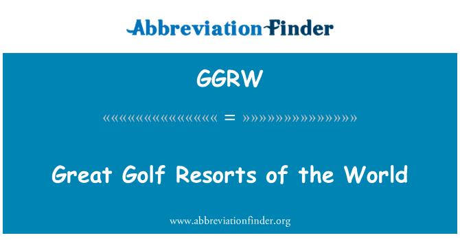 GGRW: Great Golf Resorts of the World