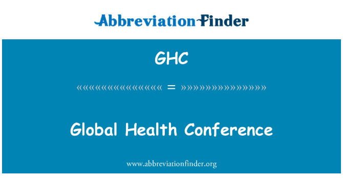 GHC: Global Health Conference