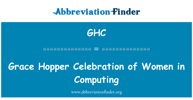 GHC: Grace Hopper Celebration of Women in Computing
