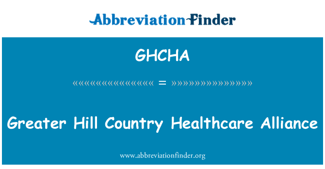 GHCHA: Greater Hill Country Healthcare Alliance