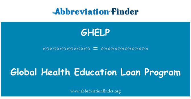 GHELP: Global Health Education Loan Program