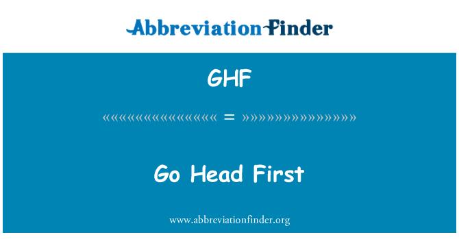 GHF: Go Head First