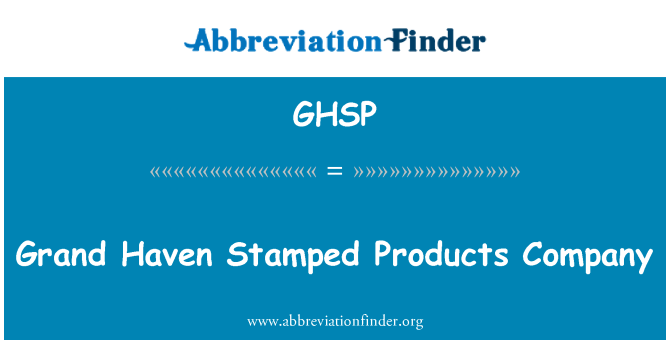 GHSP: Grand Haven Stamped Products Company