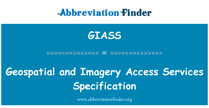 GIASS: Geospatial and Imagery Access Services Specification