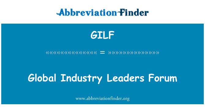 GILF: Foro de líderes de la industria mundial