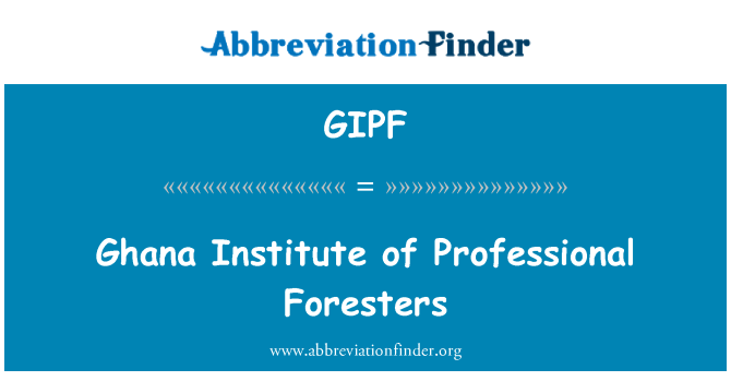 GIPF: Ghana Institute of Professional Foresters
