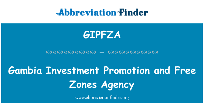 GIPFZA: Gambia Investment Promotion and Free Zones Agency