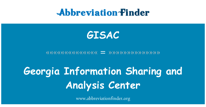 GISAC: Georgia Information Sharing and Analysis Center