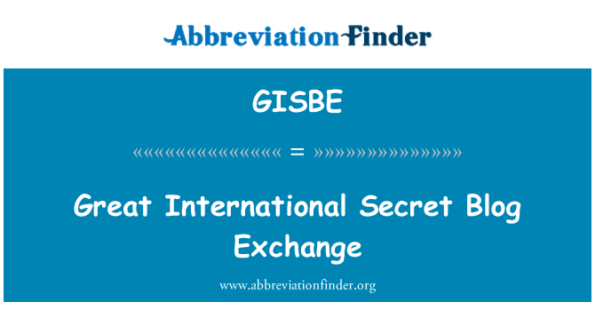 GISBE: Great International Secret Blog Exchange