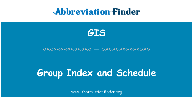GIS: Group Index and Schedule