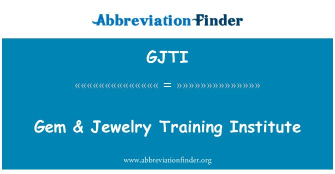 GJTI: Gem & Jewelry Training Institute