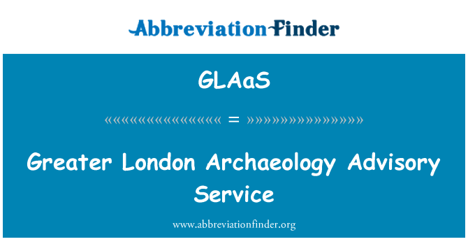 GLAaS: Greater London Archaeology Advisory Service