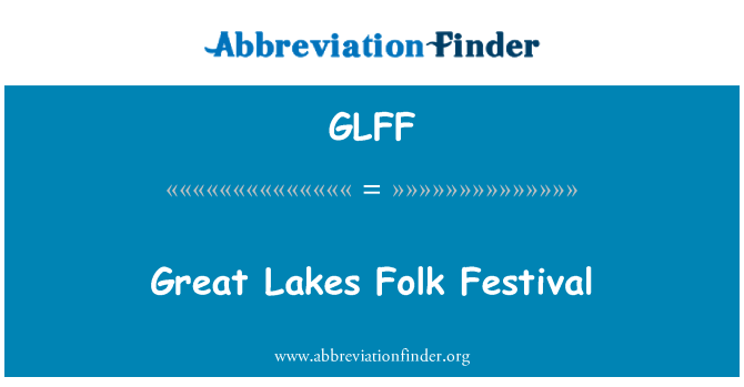 GLFF: Great Lakes Folk Festival
