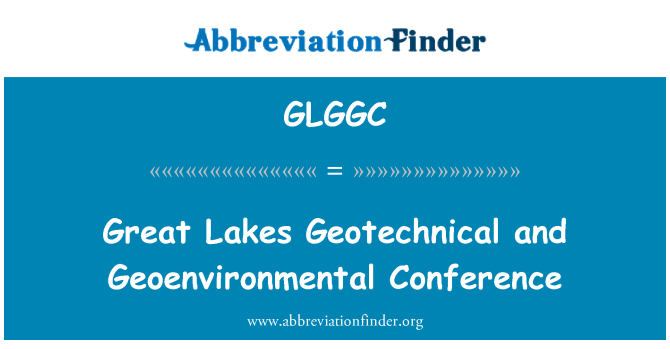 GLGGC: Great Lakes Geotechnical and Geoenvironmental Conference