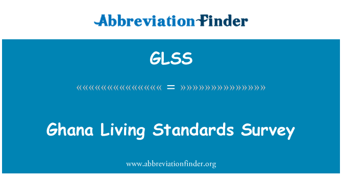 GLSS: Ghana Living Standards Survey