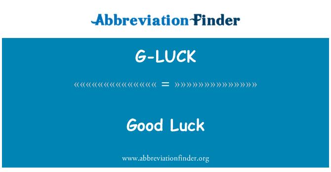 G-LUCK: Good Luck