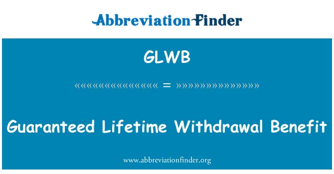 GLWB: Garantía de por vida retirada beneficio