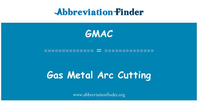 GMAC: 氣體金屬電弧切割