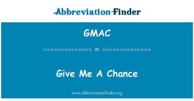 GMAC: 給我一次機會