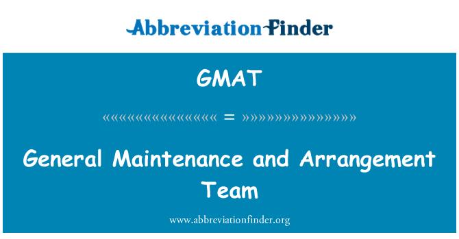 GMAT: General Maintenance and Arrangement Team