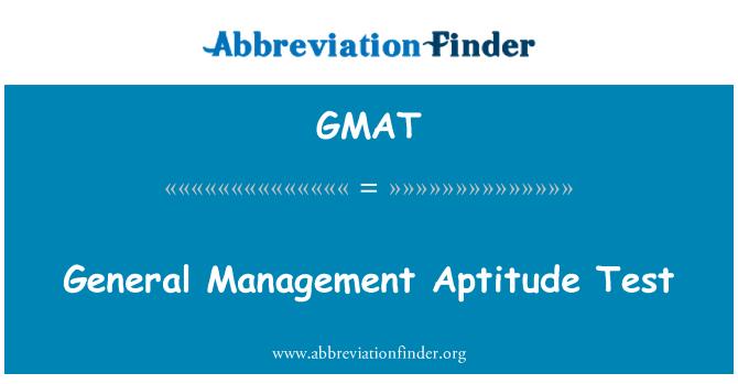 GMAT: General Management Aptitude Test