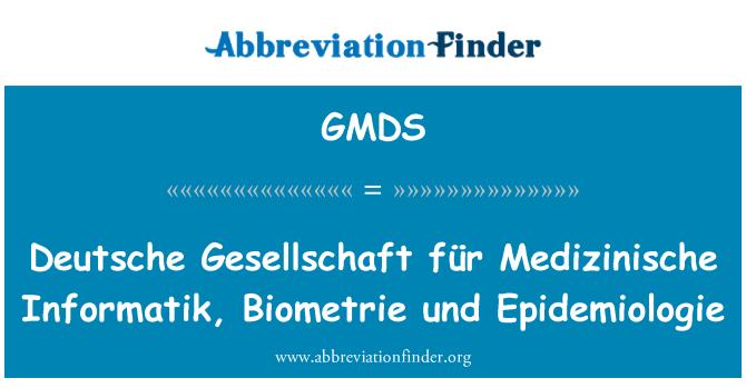 GMDS: Deutsche Gesellschaft für Medizinische Informatik, Biometrie und Epidemiologie