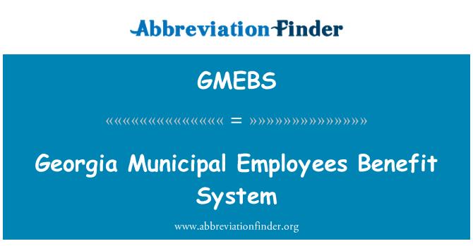 GMEBS: Georgia Municipal Employees Benefit System