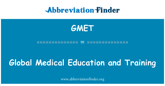 GMET: Global Medical Education and Training
