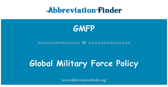 GMFP: Küresel askeri gücü İlkesi
