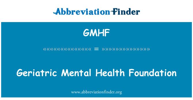 GMHF: Geriatric Mental Health Foundation