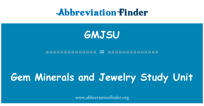 GMJSU: Gem Minerals and Jewelry Study Unit