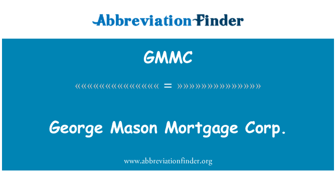 GMMC: George Mason Mortgage Corp.