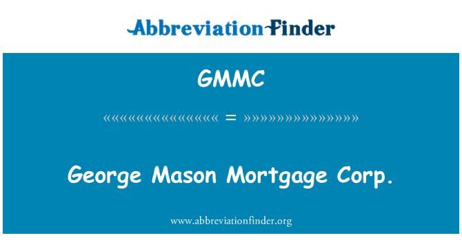 GMMC: George Mason ipotek Corp