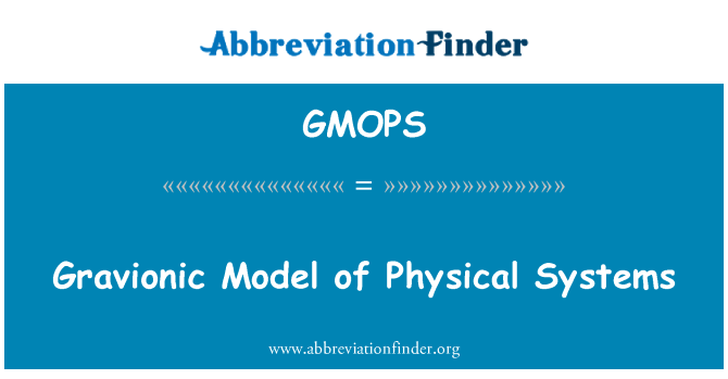 GMOPS: Gravionic Model of Physical Systems