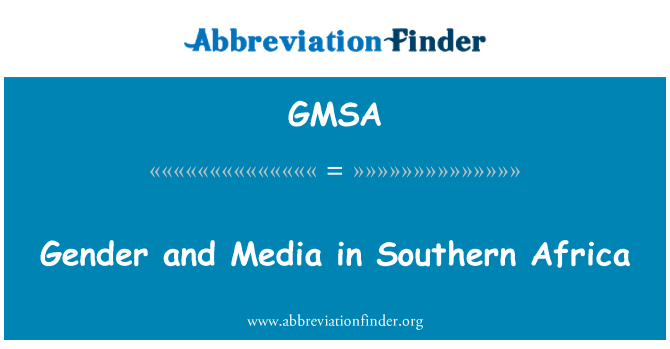 GMSA: Gender and Media in Southern Africa