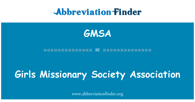 GMSA: Girls Missionary Society Association