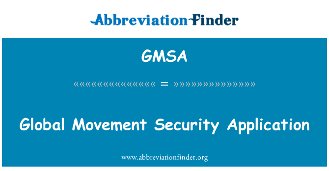 GMSA: Global Movement Security Application