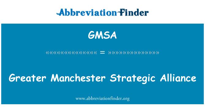 GMSA: Greater Manchester Strategic Alliance